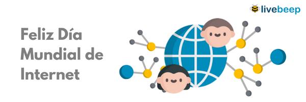 Celebramos en Livebeep el Dia Mundial de Internet